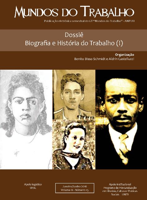 Visualizar v. 8 n. 15 (2016): Biografia e História do Trabalho (I)