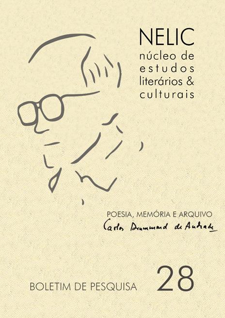 Visualizar Boletim de Pesquisa NELIC, v. 17, n. 28, 2017 - Poesia, memória e arquivo: Carlos Drummond de Andrade